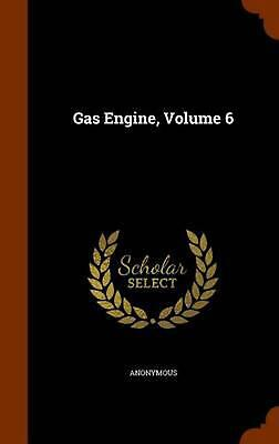 Gas Engine, Volume 6 by Anonymous (English) Hardcover Book Free Shipping!