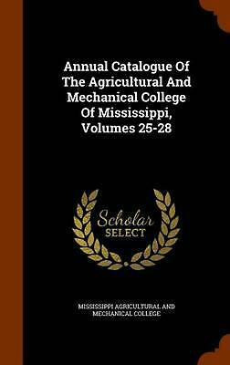Annual Catalogue of the Agricultural and Mechanical College of Mississippi, Volu
