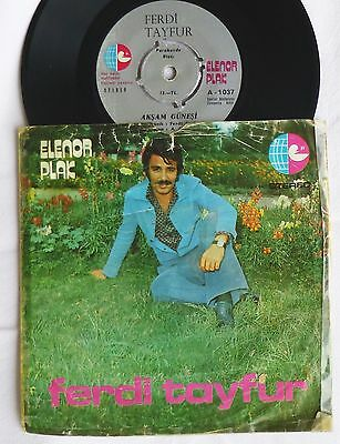"7""  FERDI TAYFUR - Aksam Günesi / Cicekler Acsin   turkish 45  Single"