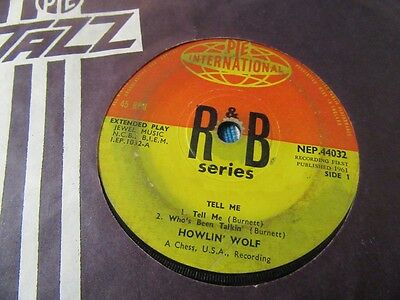 """HOWLIN' WOLF """"Tell Me"""" Rare 4 Track 7"""" EP - Pye International Records NEP 44032"""