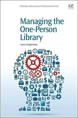Managing the One-Person Library ~ Larry Cooperman ~  9781843346715