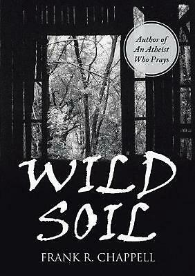 Wild Soil by Frank R. Chappell (English) Paperback Book Free Shipping!