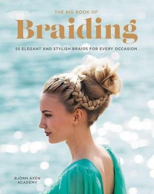 NEW The Big Book Of Braiding By Bjorn Axen Paperback Free Shipping