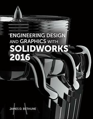 Engineering Design and Graphics with SolidWorks 2016 James D. Bethune