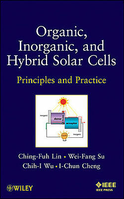 Organic, Inorganic and Hybrid Solar Cells Ching-Fuh Lin
