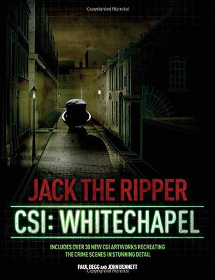 Jack the Ripper: CSI: Whitechapel, Good Condition Book, Paul Begg, ISBN 97802330