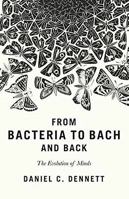 From Bacteria to Bach and Back: The Evolution of Minds (Hardcover) 0241003563