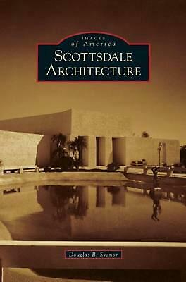 Scottsdale Architecture by Douglas B. Sydnor (English) Hardcover Book Free Shipp