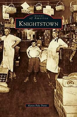 Knightstown by Karen Pyle Trent (English) Hardcover Book Free Shipping!