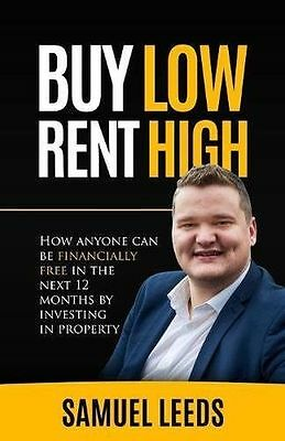 Buy Low Rent High: How anyone can be financially free in (Paperback) 1542445981