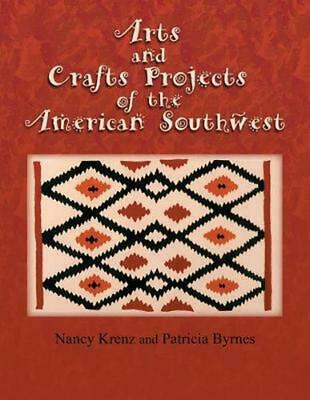 Arts and Crafts Projects of the American Southwest by Nancy Krenz (English) Pape