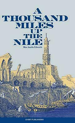A Thousand Miles Up the Nile by Amelia Ann Blanford Edwards (English) Hardcover