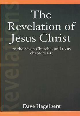 The Revelation of Jesus Christ to the Seven Churches and To us Chapters 1-11 by