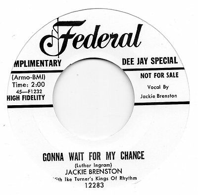 JACKIE BRENSTON  GONNA WAIT FOR MY CHANCE / WHAT CAN IT BE   FEDERAL  RI/Re-Pro