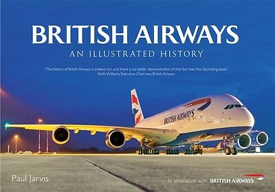 British Airways: An Illustrated History (Paperback), JARVIS, PAUL, 9781445618500