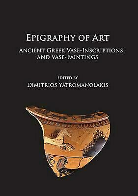 Epigraphy of Art by Dimitrios Yatromanolakis Paperback Book Free Shipping!