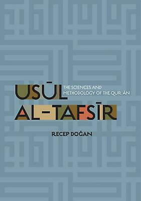 Usul Al Tafsir: The Sciences and Methodology of the Qur'an by Recep Dogan (Engli