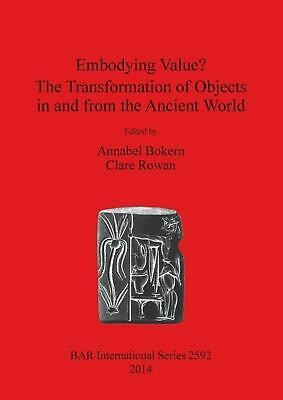 Embodying Value? the Transformation of Objects in and from the Ancient World by