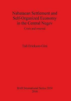 Nabataean Settlement and Self-Organized Economy in the Central Negev: Crisis and