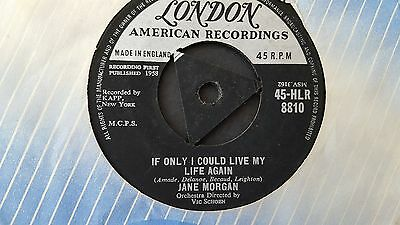 Jane Morgan - If Only I Could Live My Life Again  -  Tri London 45