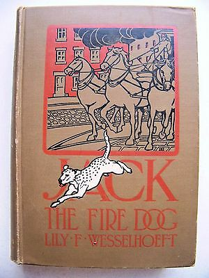 SCARCE 1903 1st Edition JACK THE FIRE DOG By LILY WESSELHOEFT Illustrated