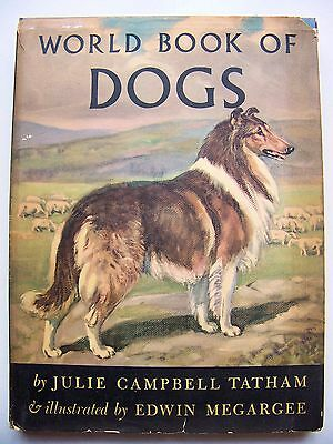 SCARCE 1953 1st Edition WORLD BOOK OF DOGS By JULIE TATHAM & E. MEGARGEE w/DJ