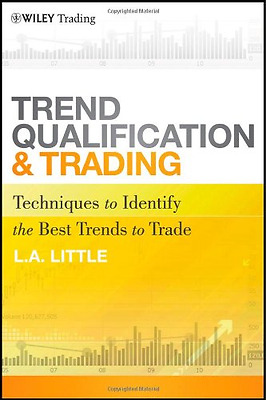 Trend Qualification and Trading: Techniques to Identify - Hardcover NEW Little,