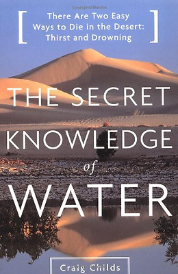 Secret Knowledge of Water - Paperback NEW Childs, Craig 2002-07-04
