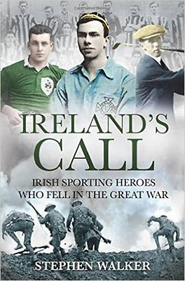 Ireland's Call: Irish Sporting Heroes Who Fell in the G - Paperback NEW Stephen