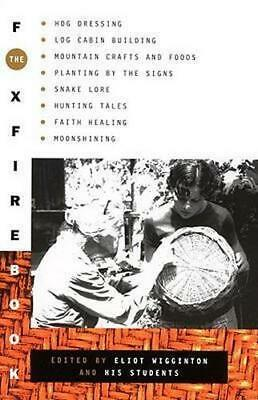 NEW The Foxfire Book By Foxfire Fund Inc Paperback Free Shipping