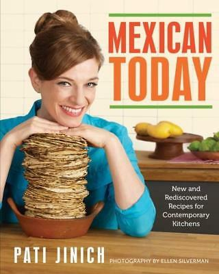 NEW Mexican Today By PATI JINICH Hardcover Free Shipping