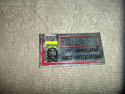 "Banco Fonsecas Burnay 125th Anniversary Participant Metal Plaque 2"" x 1"" VG+"