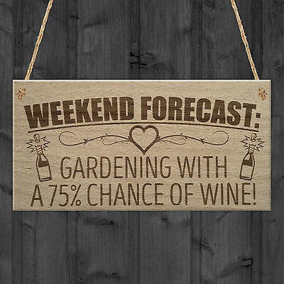 Forecast Gardening Wine Funny Garden Shed Alcohol Hanging Plaque Friendship Sign
