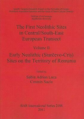 The First Neolithic Sites in Central/South-East European Transect, Volume II: Ea