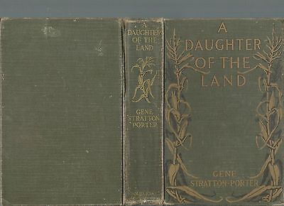 A DAUGHTER OF THE LAND BY GENE STRATTON-PORTER 1918 edition
