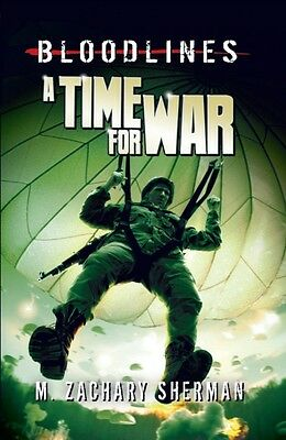A Time for War (Bloodlines) (Paperback), Sherman, M. Zachary, Cas. 9781406242249