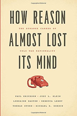 How Reason Almost Lost Its Mind: The Strange Career of  - Paperback NEW Paul Eri