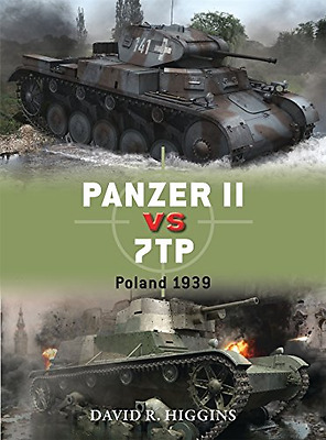 Panzer II vs 7TP: Poland 1939 (Duel) - Paperback NEW David R. Higgin 2015-05-20