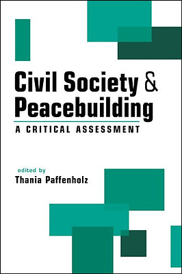 Civil Society and Peacebuilding: A Critical Assessment - Paperback NEW Thania Pa