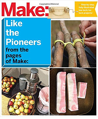 Make: Like The Pioneers: A Day in the Life with Sustain - Paperback NEW The Edit