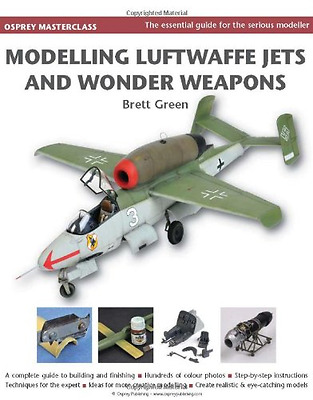 Modelling Luftwaffe, Jets and Wonder Weapons - Hardcover NEW Brett Green 2012-11
