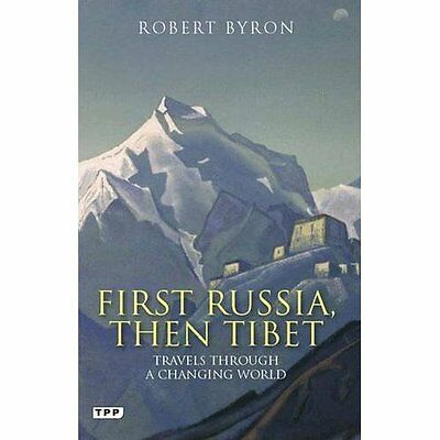 First Russia, Then Tibet: Travels Through a Changing Wo - Paperback NEW Robert B
