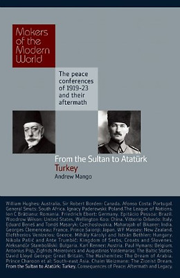From the Sultan to Ataturk: Turkey (Makers of the Moder - Hardcover NEW Mango, A