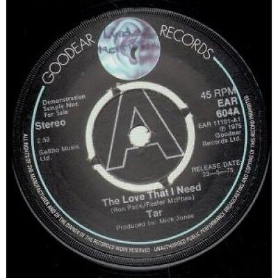 "TAR Love That I Need 7"" VINYL UK Goodear 1975 Demo B/w Love Don't Show On You"