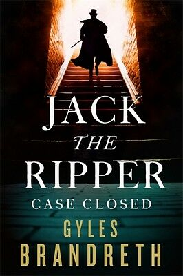 Jack The Ripper Case Closed, Brandreth, Gyles, 9781472152329