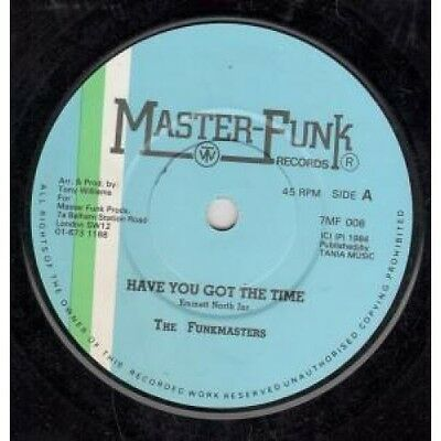 """FUNKMASTERS Have You Got The Time 7"""" VINYL UK Master Funk 1984 (7Mf008)"""