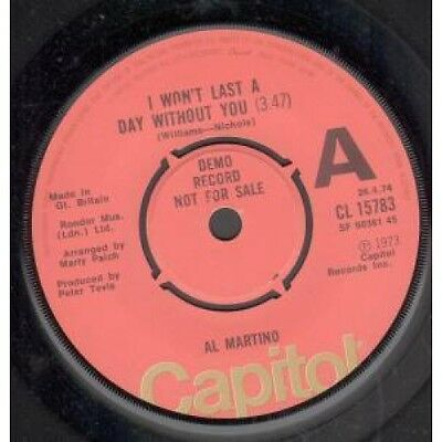 """AL MARTINO I Won't Last A Day Without You 7"""" VINYL UK Capitol 1974 Demo"""