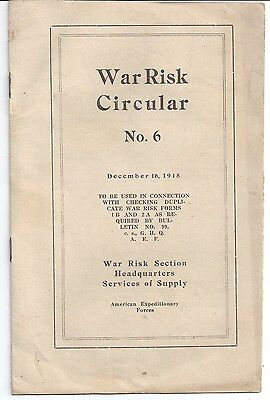 1918 WAR RISK CIRCULAR No. 6 War Risk Section HEADQUARTERS Services of Supply