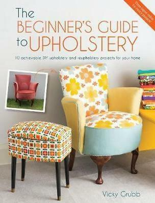 NEW The Beginner's Guide to Upholstery By Vicky Grubb Paperback Free Shipping