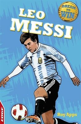 Leo Messi (EDGE - Dream to Win) (Paperback), Apps, Roy, 9781445141459
